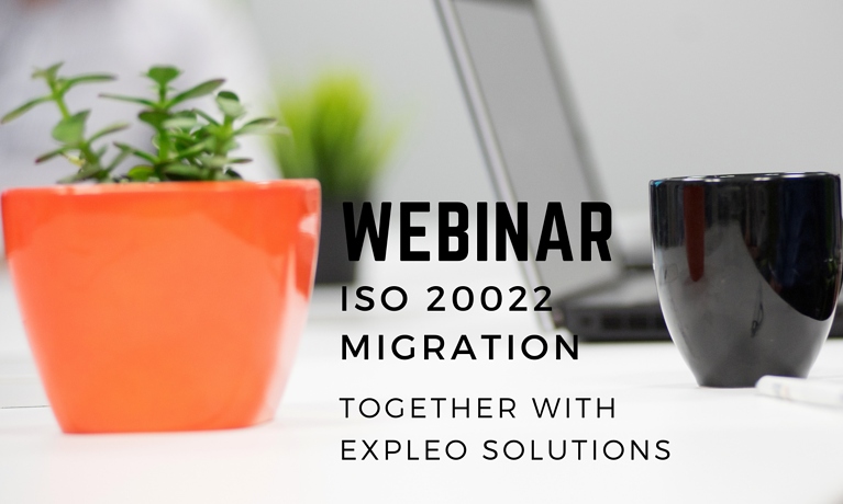 Webinar 25 May: ISO 20022 Migration - Expleo and XMLdation present
